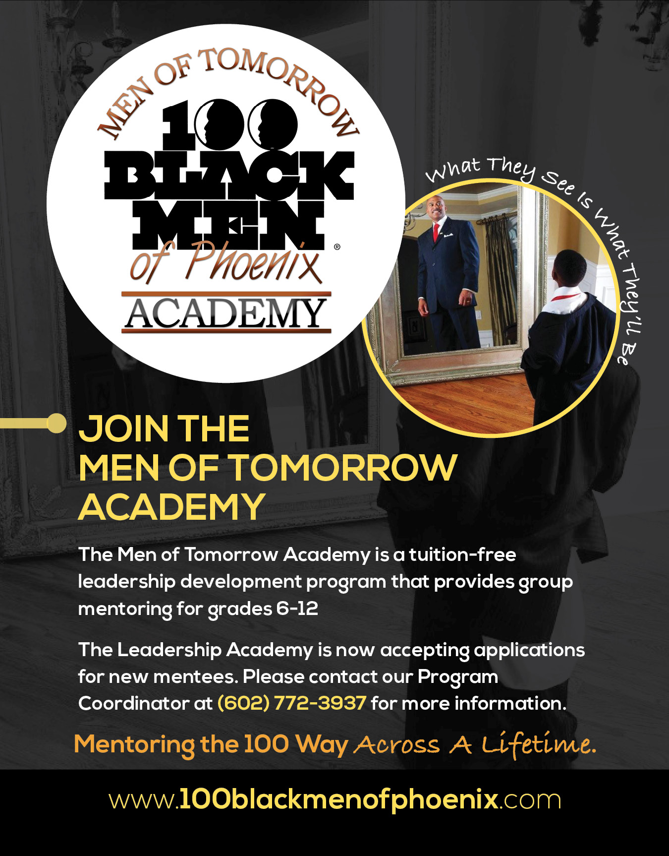 The Men of Tomorrow Academy is a tuition-free leadership development program that provides group mentoring for grades 6-12. The Leadership Academy is accepting applications for new mentees and can be reached at 6027723937.